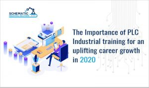The Importance of PLC Industrial training for an uplifting career growth in 2020